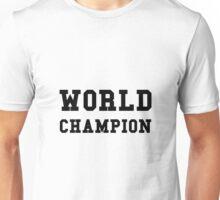 World Champion Unisex T-Shirt