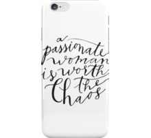 a passionate woman is worth the chaos iPhone Case/Skin