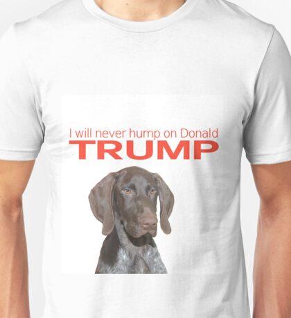 I will never hump on Donald Trump Unisex T-Shirt
