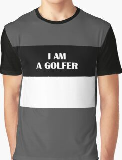 I AM A GOLFER (Original) Graphic T-Shirt