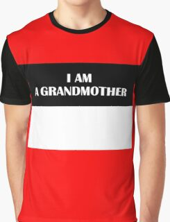 I AM A GRANDMOTHER (Original) Graphic T-Shirt