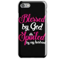 Blessed God Spoiled iPhone Case/Skin