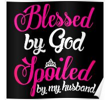 Blessed God Spoiled Poster