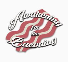 Awakening for the Baconing Kids Tee