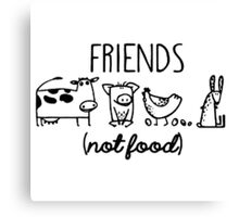 Animal Rights Rescue Friends Not Food Canvas Print