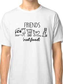Animal Rights Rescue Friends Not Food Classic T-Shirt