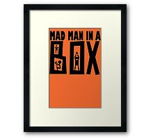 Mad Man in a Box Framed Print