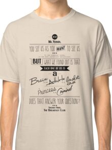 Quoted - Breakfast Club Classic T-Shirt