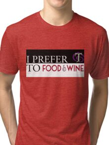 I Prefer T Tri-blend T-Shirt