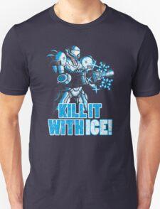 Kill it with ICE Unisex T-Shirt