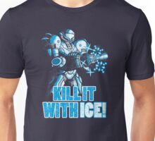 Kill it with ICE Unisex T-Shirt