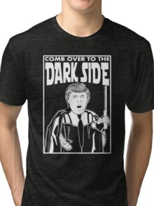 Trump Comb Over Dark Side Tri-blend T-Shirt