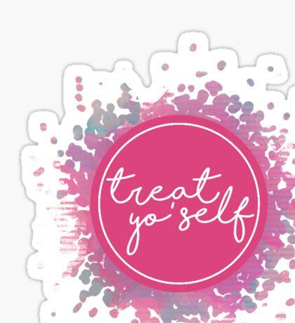Treat Yo' Self - Paint Splatter Sticker