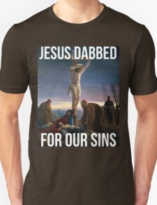 Jesus Dabbed For Our Sins T-Shirt
