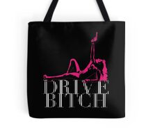 DRIVE BITCH Tote Bag