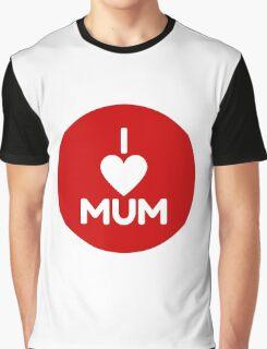 I Love Mum - Red Graphic T-Shirt