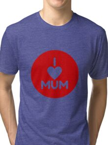 I Love Mum - Red Tri-blend T-Shirt