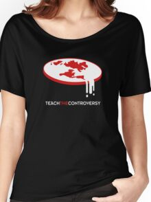 Flat Earth (Teach the Controversy) Women's Relaxed Fit T-Shirt
