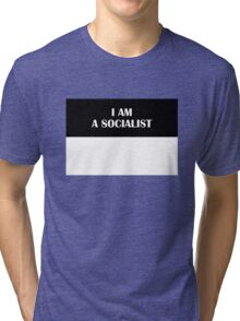 I AM A SOCIALIST (Original) Tri-blend T-Shirt