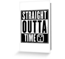 Back to the future - Straight outta time Greeting Card