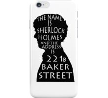 The Name Is Sherlock Holmes and.. iPhone Case/Skin