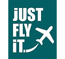 Just Fly It Photographic Print
