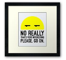 That's Very Interesting Funny Quote Framed Print