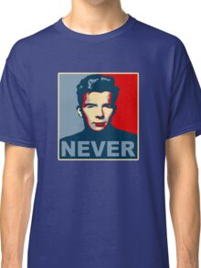 Never Gonna Give Up Hope Classic T-Shirt