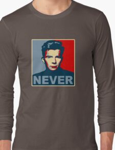 Never Gonna Give Up Hope Long Sleeve T-Shirt