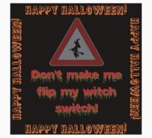 Dont Make Me Flip My Witch Switch One Piece - Short Sleeve