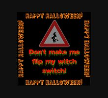 Dont Make Me Flip My Witch Switch Unisex T-Shirt