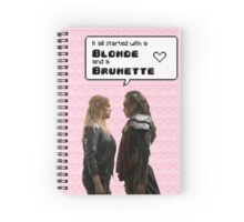 It all started with a Blonde and a Brunette | Clexa Spiral Notebook