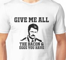 Swanson Give me all Unisex T-Shirt