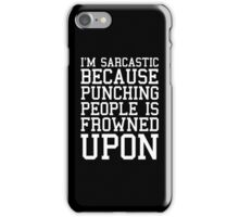 I'm Sarcastic Funny Quote iPhone Case/Skin