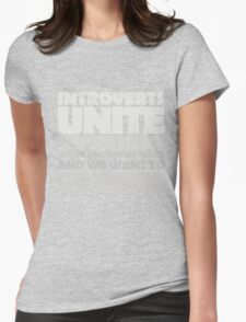 Introverts unite we're here we're uncomfortable and we want to go home-white Womens Fitted T-Shirt