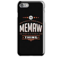 It's A Memaw Thing iPhone Case/Skin