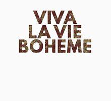 Viva La Vie Boheme Unisex T-Shirt
