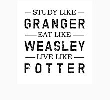 STUDY LIKE GRANGER, EAT LIKE WEASLEY, LIVE LIKE POTTER Unisex T-Shirt