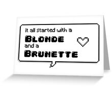 It all started with a Blonde and a Brunette   Speech Bubble Greeting Card