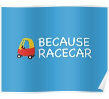 Because Racecar Kids edition Poster
