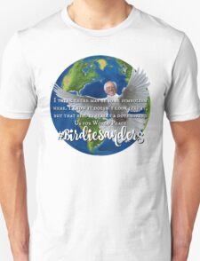 #BirdieSanders Funny Bernie Sanders Birdie Sanders Democrat World Peace Planet Earth Dove 2016 #FeelTheBird #FeelTheBern Unisex T-Shirt