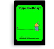 Birthday humour greetings card Canvas Print