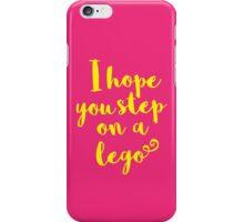 I Hope You Step on a Lego iPhone Case/Skin