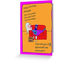 Mum Birthday humour greetings card Greeting Card