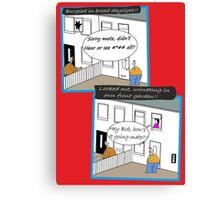Everyday humour card Canvas Print