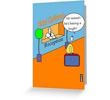 Hotel California humour card Greeting Card
