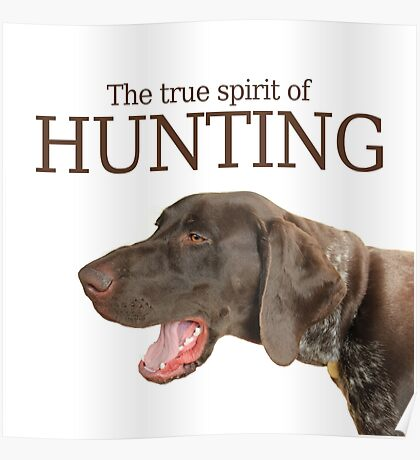 Glossy Grizzly The true spirit of hunting Poster