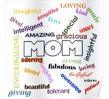 Your mom is smart, fun, loving and special Poster