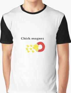 Chick magnet Graphic T-Shirt