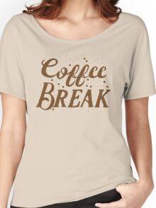 Coffee BREAK Women's Relaxed Fit T-Shirt
